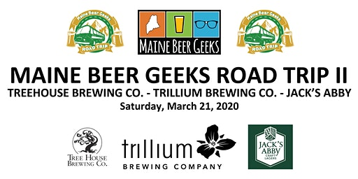 Maine Beer Geeks Roadtrip II - Treehouse | Trillium | Jack's Abby