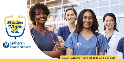 Nurses Night Out with Lutheran Health Network