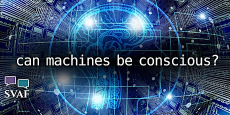Panel Discussion: Can Machines Be Conscious? tickets