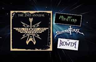 802 Rocks: MindTrap, Supernatural and The Rowdy
