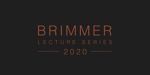 Brimmer Lecture Series 2020