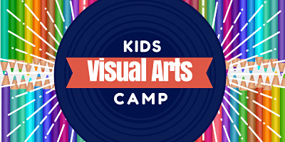 Kids Visual Arts Camp 2020 - Ages 4-8