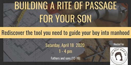 Building A Rite of Passage For Your Son
