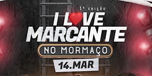 I Love Marcante