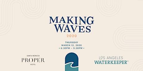 Making Waves 2020: Benefitting LA Waterkeeper tickets