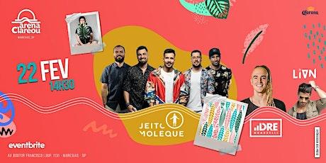 Jeito Moleque + Dre Guazzelli + Lion - Arena Clareou Maresias ingressos
