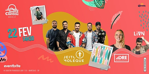 Jeito Moleque + Dre Guazzelli + Lion - Arena Clareou Maresias