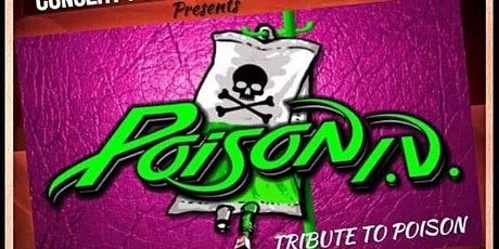 Poison tribute Poison I.V. w/ guests tickets