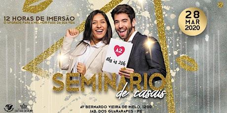 SEMINÁRIO DE CASAIS - Um dia A2 - Ingresso vale para o CASAL ingressos