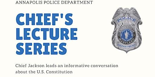 Chief's Lecture Series - U.S. Constitution