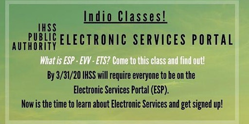 Indio! Register for the IHSS Electronic Services Portal Now!Webinar
