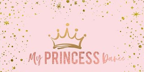 My Princess Dance - Rescheduled for January 23, 2021! tickets