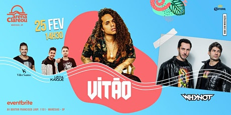 Vitão + Whynot  - Arena Clareou Maresias - 25.02 ingressos