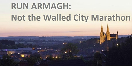 Run Armagh: Not the Walled City Marathon 2020 tickets