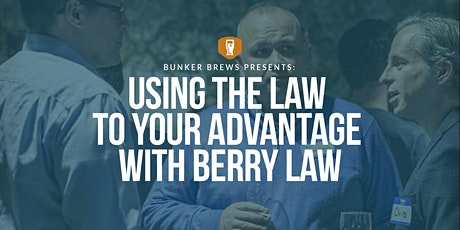 Bunker Brews Omaha: Using the Law to Your Advantage With Berry Law tickets