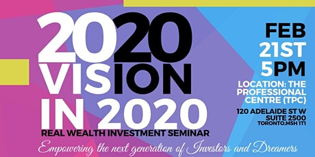 2020 VISION IN 2020 REAL WEALTH INVESTMENT SEMINAR tickets