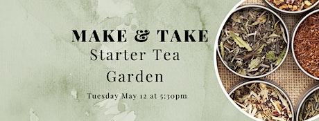 Make and Take Tuesday Workshop: Starter Tea Garden tickets