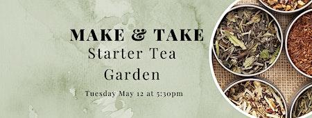 Make and Take Tuesday Workshop: Starter Tea Garden