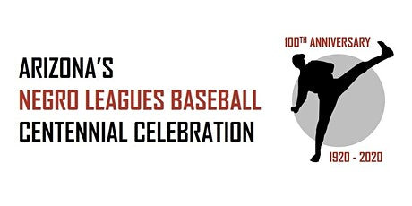 Arizona's Negro Leagues Baseball Centennial Celebration tickets