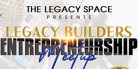 Legacy Builders Entrepreneurship Meetup: Buy Black Edition tickets