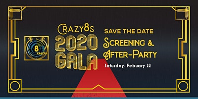 CRAZY8s 2020 Gala Screening & AfterParty