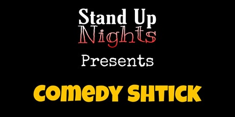 Stand Up Comedy - Comedy Shtick Open Mic tickets