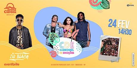 Bloco Carrossel de Emoções + Mc Du Black - Arena Clareou Maresias - 24.02 ingressos