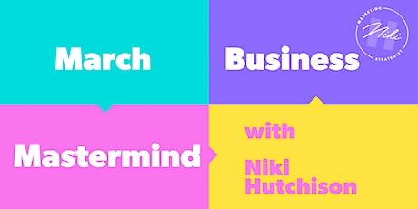 March Mastermind with Niki Hutchison tickets