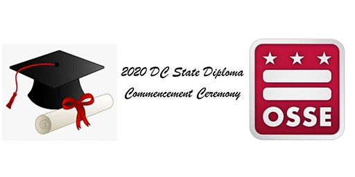 2020 OSSE DC State Diploma Commencement. Each guest MUST present and surrender paper ticket to be admitted. NO BALLOONS ALLOWED .