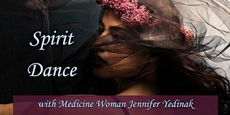 Spirit Dance with Medicine Woman Jennifer Yedinak tickets