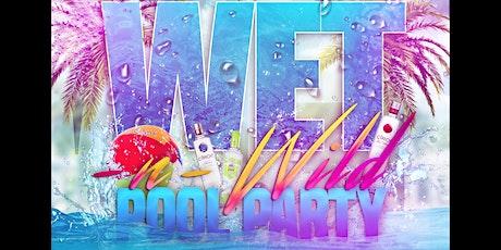 Wet n Wild Pool Party 2k20 tickets