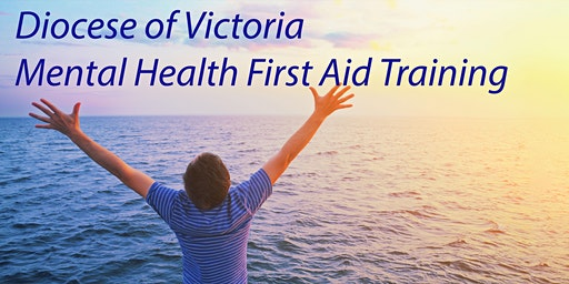 Diocese of Victoria Mental Health First Aid Training