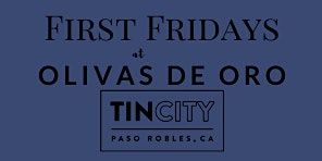 First Fridays at Olivas de Oro Tin City