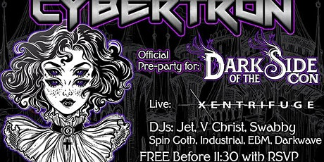 Cybertron. Official Pre-party for Dark Side of the Con.  FREE B4 11:30 tickets