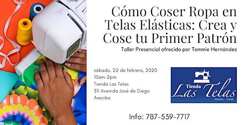 EN ARECIBO, PR - Cómo Coser Ropa en Telas Elásticas: Crea y Cose tu Primer Patrón - Taller Presencial