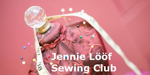 One-Day Sewing Class With Jennie Lööf  -Level: Absolute beginner
