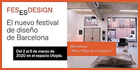 Workshop 'Reconfigurar el espacio' entradas