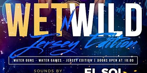 Wet N Wild (Jersey Edition)