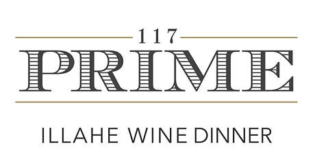 Illahe Vineyards Wine Dinner at 117 Prime tickets