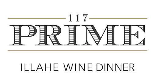 Illahe Vineyards Wine Dinner at 117 Prime