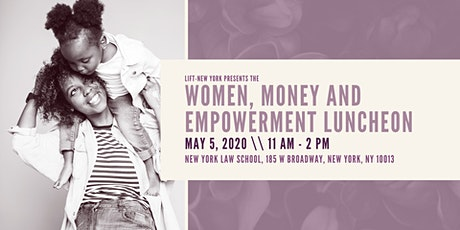 LIFT-New York Women Money and Empowerment Luncheon tickets