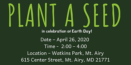Plant A Seed  in Celebration of Earth Day tickets