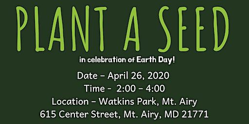 Plant A Seed  in Celebration of Earth Day