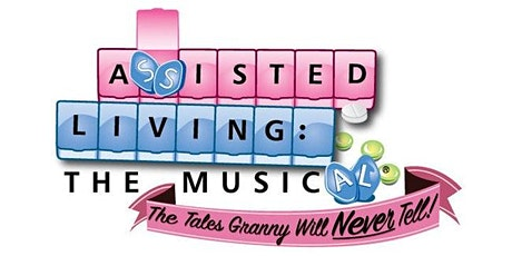 Assisted Living The Musical - MATINEE tickets