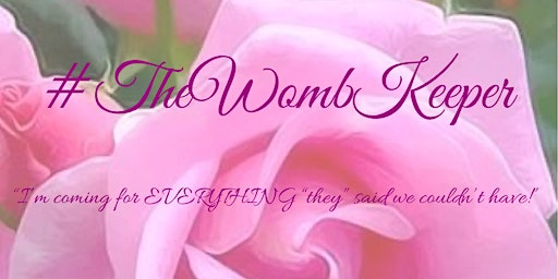 Journeying Through the Pain of Infertility&Loss: #TheWombKeeper Conference