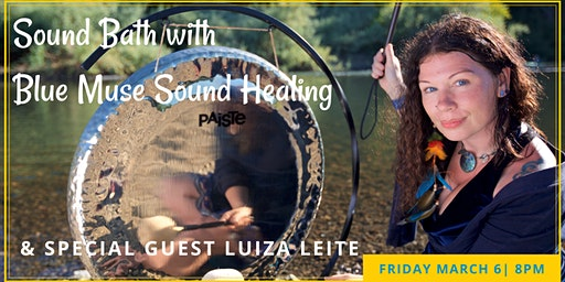Sound Bath with Blue Muse Sound Healing and Luiza Leite