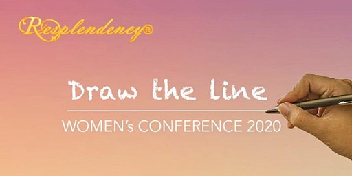 Resplendency's Women's Conference: Draw The Line April 3rd & 4th 2020