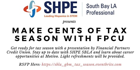 SHPE SBLA Presents: Make Cents of Tax Season with FPCU tickets