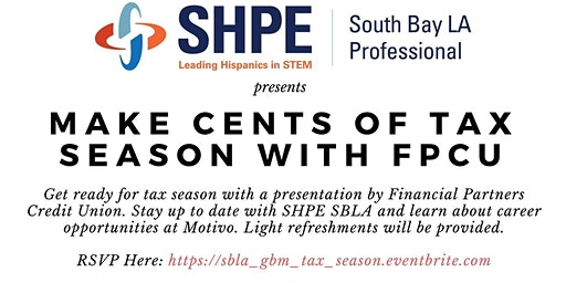 SHPE SBLA Presents: Make Cents of Tax Season with FPCU