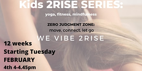 KIDS 2RISE - movement, yoga, mindfulness age 5-9 years old tickets